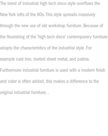 'High Tech', The revival of the Loft style of the 80s, industrial 'high tech' style